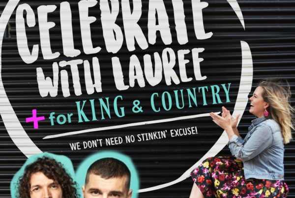 Celebrate with Lauree | for KING & COUNTRY
