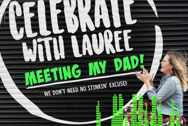 Celebrate with Lauree | Meeting My Dad!