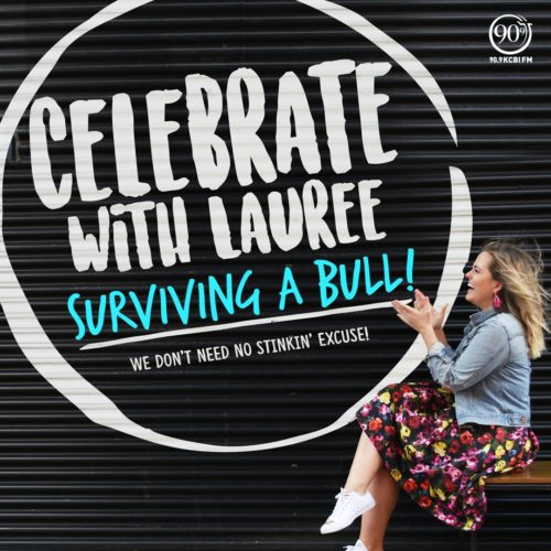 Celebrate with Lauree | Surviving A Bull